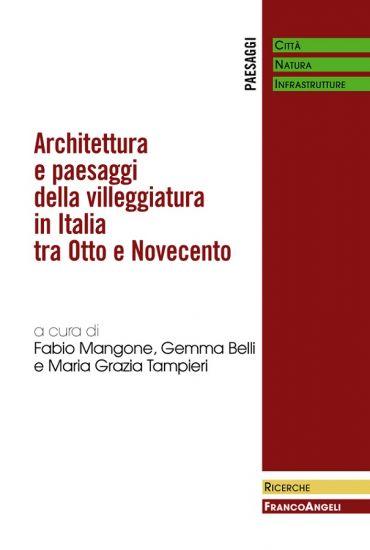 Architettura e paesaggi della villeggiatura in Italia tra Otto e