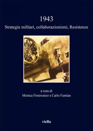1943. Strategie militari, collaborazionismi, Resistenze