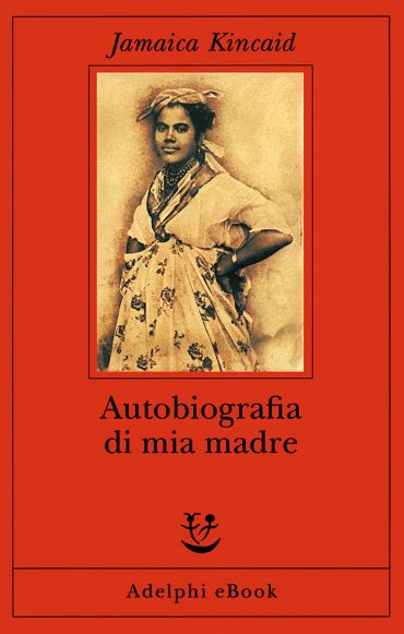 Autobiografia di mia madre ePub