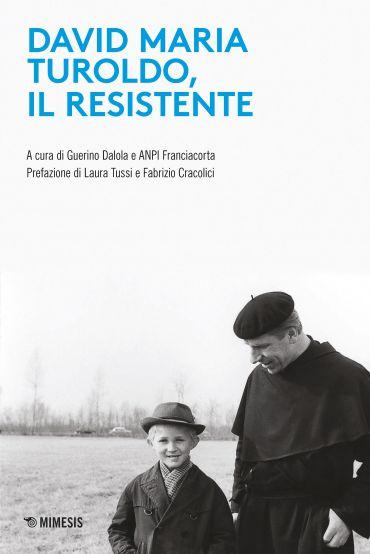 David Maria Turoldo, il resistente ePub