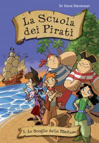 Lo scoglio delle Meduse. La scuola dei pirati. Vol. 1 ePub