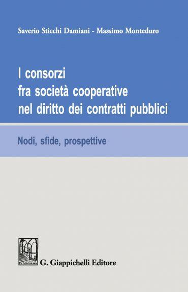 I consorzi fra società cooperative nel diritto dei contratti pub