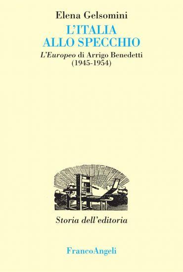 L'Italia allo specchio. L'Europeo di Arrigo Benedetti (1945-1954