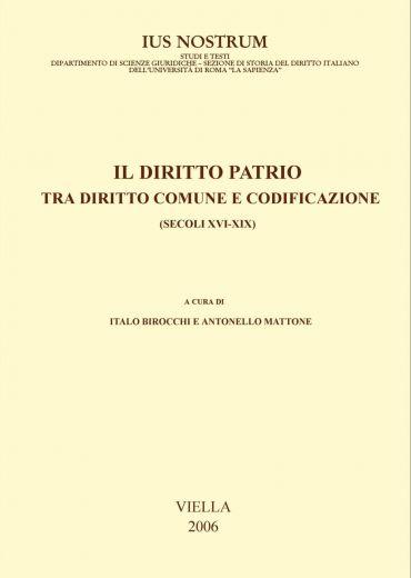 Il diritto patrio tra diritto comune e codificazione (secoli XVI