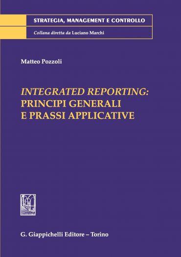 Integrated reporting: principi generali e prassi applicative