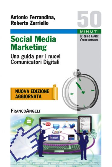 Social Media Marketing. Una guida per i nuovi Comunicatori Digit