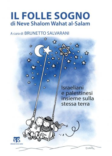 Il folle sogno di Neve Shalom Wahat al-Salam ePub