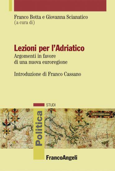 Lezioni per l'Adriatico. Argomenti in favore di una nuova eurore