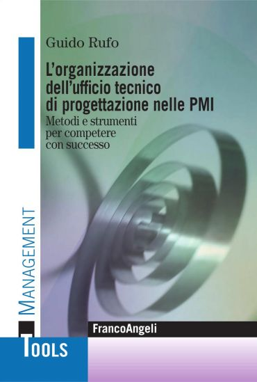 L'organizzazione dell'ufficio tecnico di progettazione nelle PMI