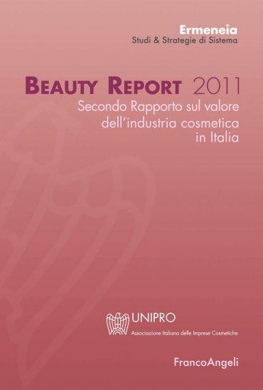 Beauty Report 2011. Secondo rapporto sul valore dell'industria c