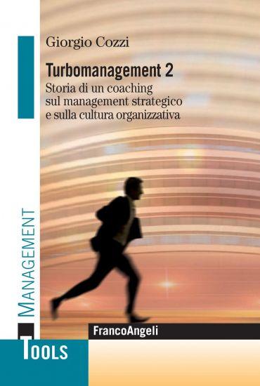 Turbomanagement 2. Storia di un coaching sul management strategi