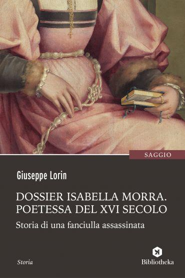 Dossier Isabella Morra - Poetessa del XVI secolo ePub