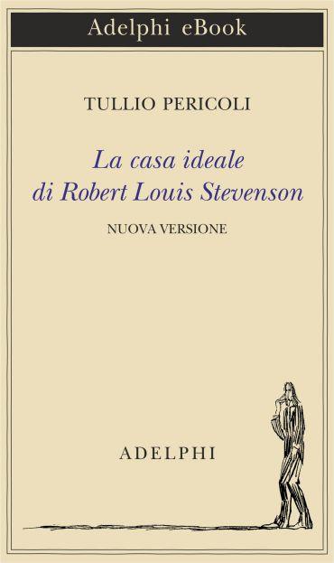 La casa ideale di Robert Louis Stevenson ePub