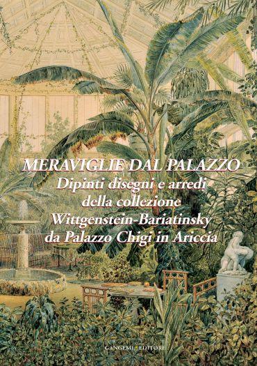 Meraviglie dal Palazzo. Dipinti, disegni e arredi della collezio