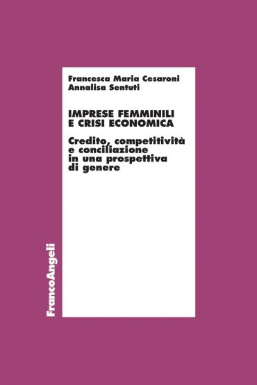 Imprese femminili e crisi economica. Credito, competitività e co