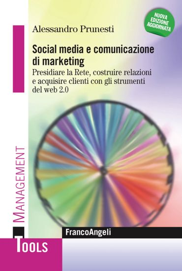 Social media e comunicazione di marketing. Presidiare la Rete, c