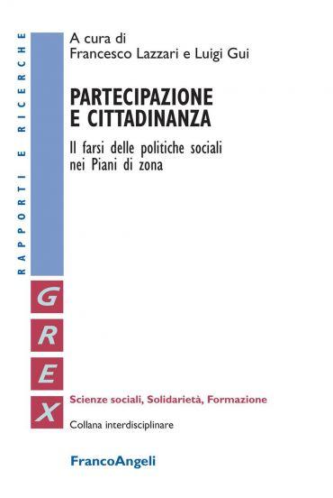 Partecipazione e cittadinanza. Il farsi delle politiche sociali