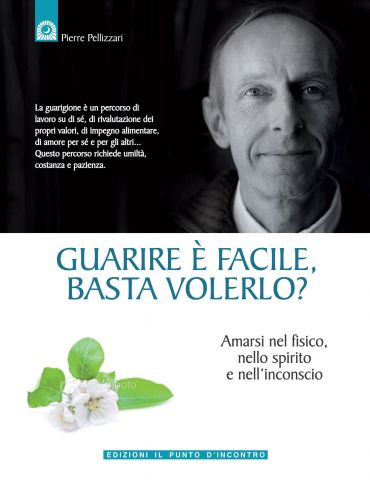 Guarire è facile, basta volerlo? ePub
