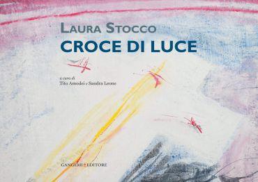 Laura Stocco. Croce di Luce