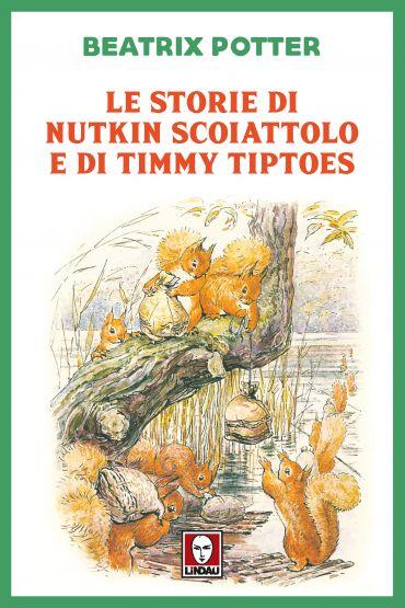 Le storie di Nutkin Scoiattolo e di Timmy Tiptoes ePub
