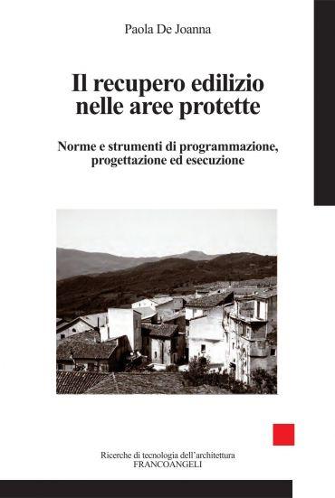 Il recupero edilizio nelle aree protette. Norme e strumenti di p