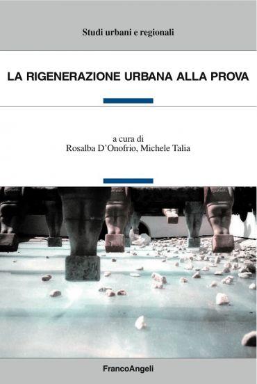 La rigenerazione urbana alla prova
