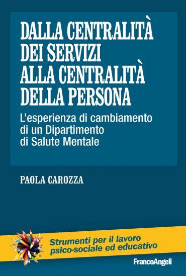 Dalla centralità dei servizi alla centralità della persona. L'es