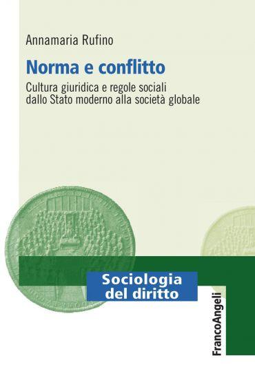 Norma e conflitto. Cultura giuridica e regole sociali, dallo Sta