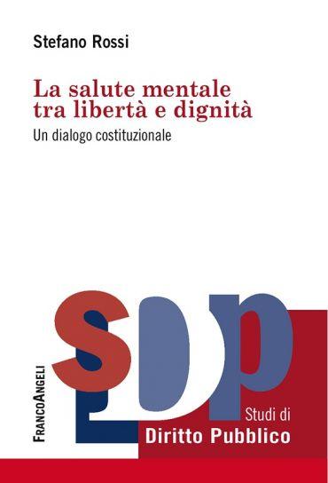 La salute mentale tra libertà e dignità. Un dialogo costituziona