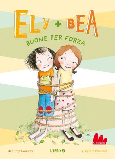 Ely + Bea 5 Buone per forza