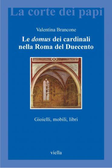 Le domus dei cardinali nella Roma del Duecento