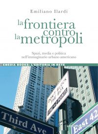 La frontiera contro la metropoli
