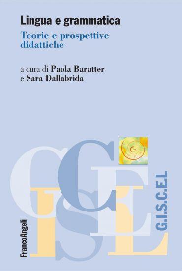 Lingua e grammatica. Teorie e prospettive didattiche