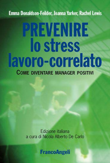 Prevenire lo stress lavoro-correlato. Come diventare manager pos