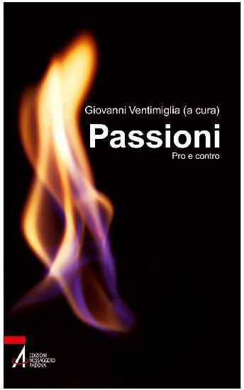 Passioni. Pro e contro