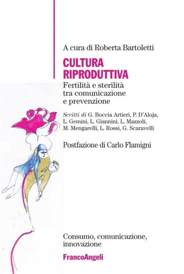 Cultura riproduttiva. Fertilità e sterilità tra comunicazione e
