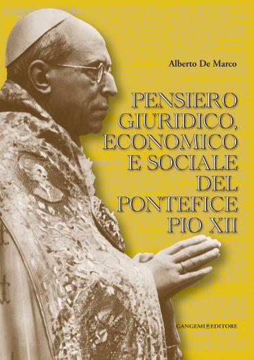Pensiero giuridico, economico e sociale del pontefice Pio XII eP
