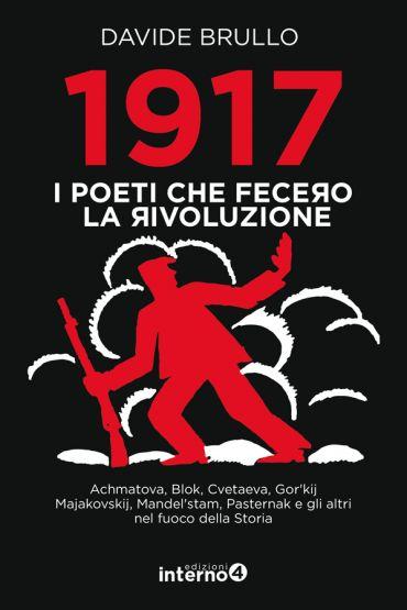 1917. I poeti che fecero la rivoluzione ePub