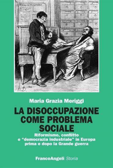 La disoccupazione come problema sociale. Riformismo, conflitto e
