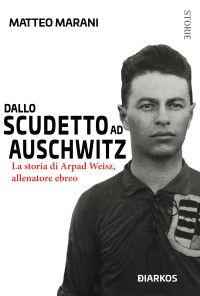 Dallo scudetto ad Auschwitz ePub