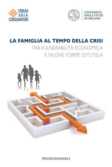 La famiglia al tempo della crisi. Tra vulnerabilità economica e