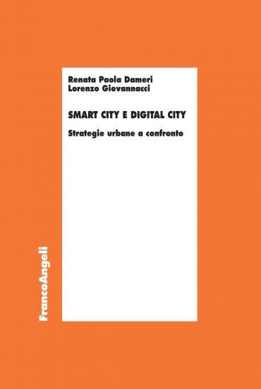 Smart city e Digital city. Strategie urbane a confronto