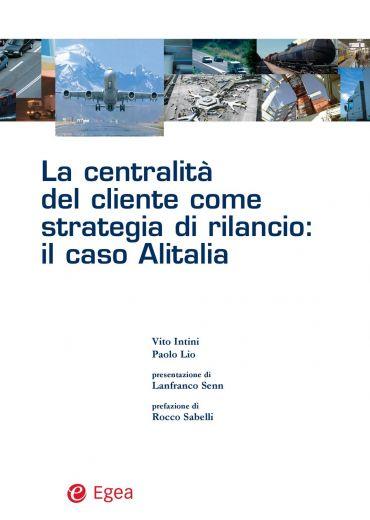 La centralità del cliente come strategia di rilancio: il caso Al