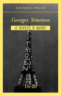 Le inchieste di Maigret 16-20 ePub