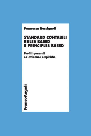 Standard contabili rules based e principles based. Profili gener