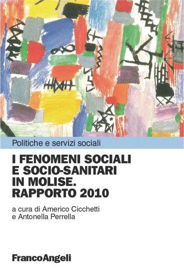 I fenomeni sociali e socio-sanitari in Molise. Rapporto 2010