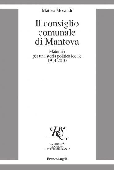 Il consiglio comunale di Mantova. Materiali per una storia polit