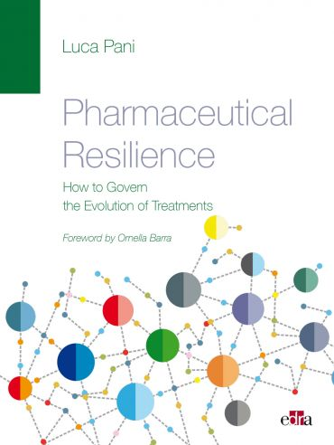PHARMACEUTICAL RESILIENCE – How to Govern the Evolution of Treat