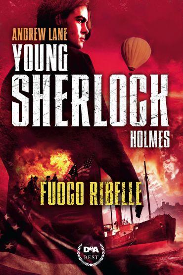 Fuoco ribelle. Young Sherlock Holmes ePub