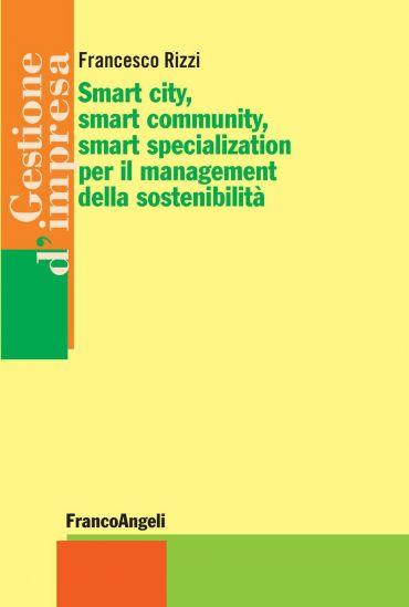 Smart city, smart community, smart specialization per il managem